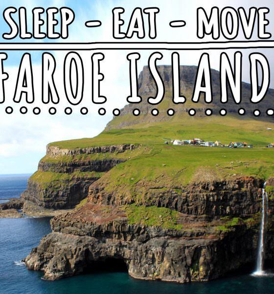 SLEEP, EAT, MOVE : FAROE ISLANDS