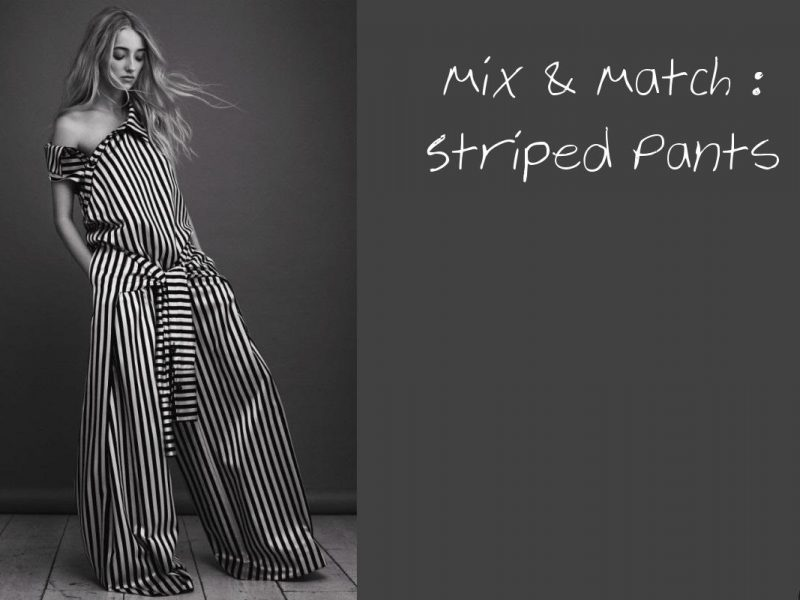 MIX & MATCH : STRIPED PANTS